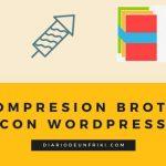 Compresión brotli con WordPress